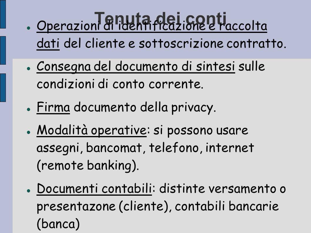 Tenuta dei conti Operazioni di identificazione e raccolta dati del cliente e sottoscrizione contratto. Consegna del documento di sintesi sulle condizi