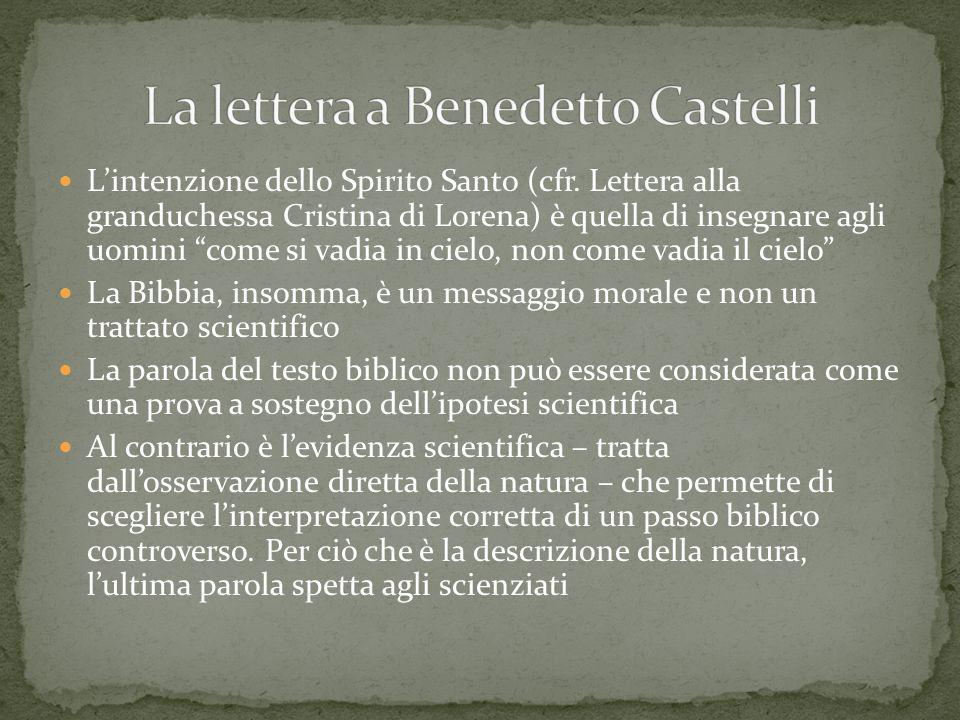 Lintenzione dello Spirito Santo (cfr. Lettera alla granduchessa Cristina di Lorena) è quella di insegnare agli uomini come si vadia in cielo, non come