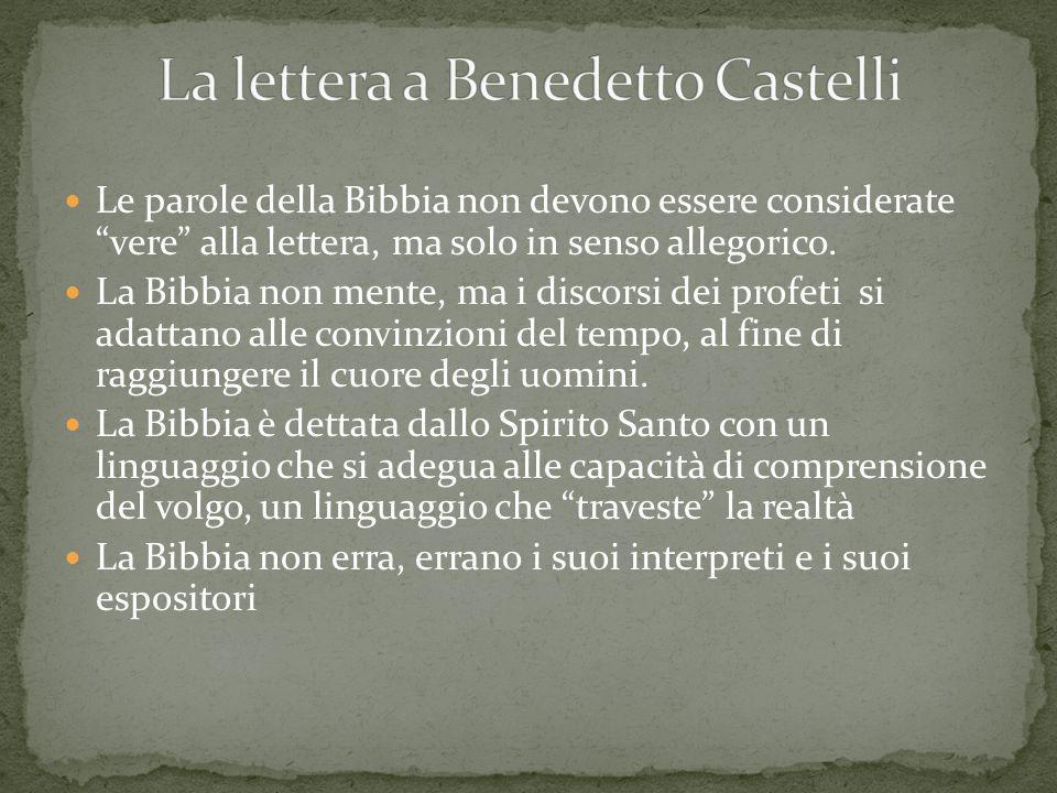 Le parole della Bibbia non devono essere consideratevere alla lettera, ma solo in senso allegorico. La Bibbia non mente, ma i discorsi dei profeti si