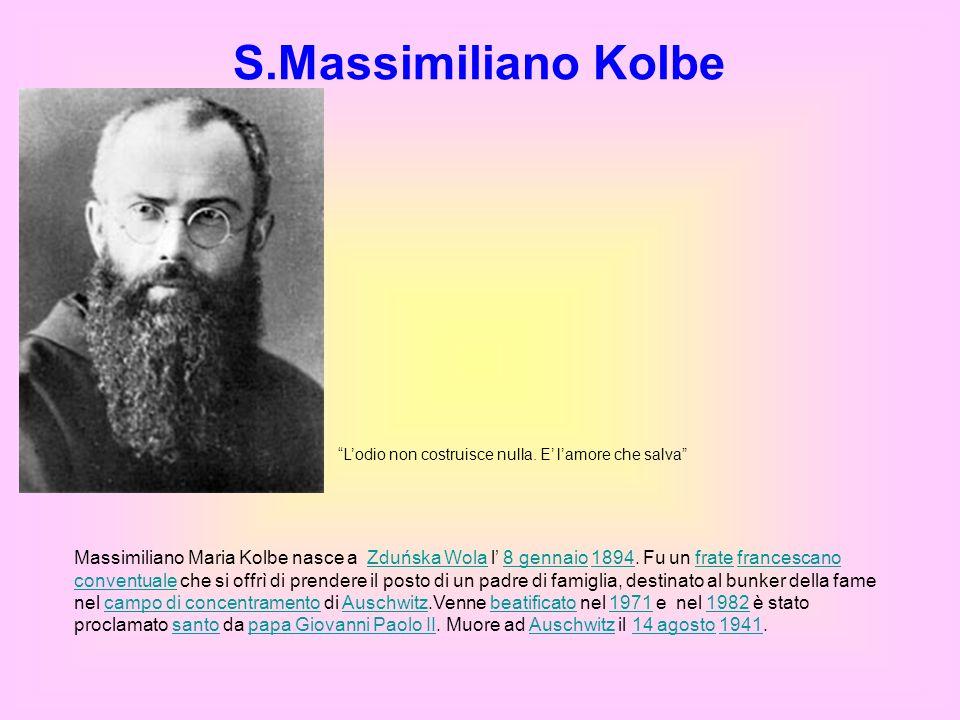 S.Massimiliano Kolbe Lodio non costruisce nulla. E lamore che salva Massimiliano Maria Kolbe nasce a Zduńska Wola l 8 gennaio 1894. Fu un frate france