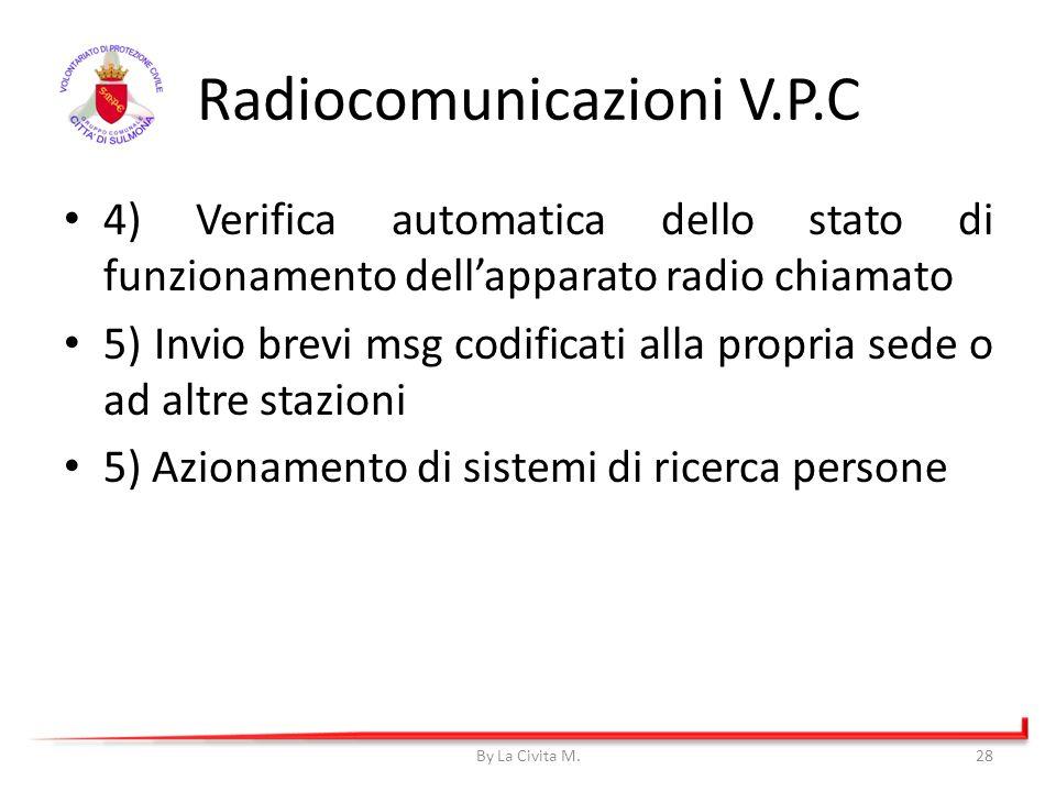 4) Verifica automatica dello stato di funzionamento dellapparato radio chiamato 5) Invio brevi msg codificati alla propria sede o ad altre stazioni 5)