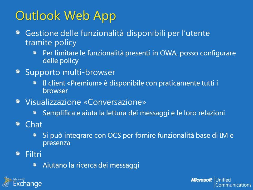 Outlook Web App Gestione delle funzionalità disponibili per lutente tramite policy Per limitare le funzionalità presenti in OWA, posso configurare del