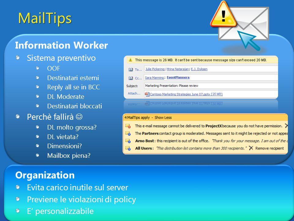 MailTips Information Worker Sistema preventivo OOF Destinatari esterni Reply all se in BCC DL Moderate Destinatari bloccati Perchè fallirà DL molto gr