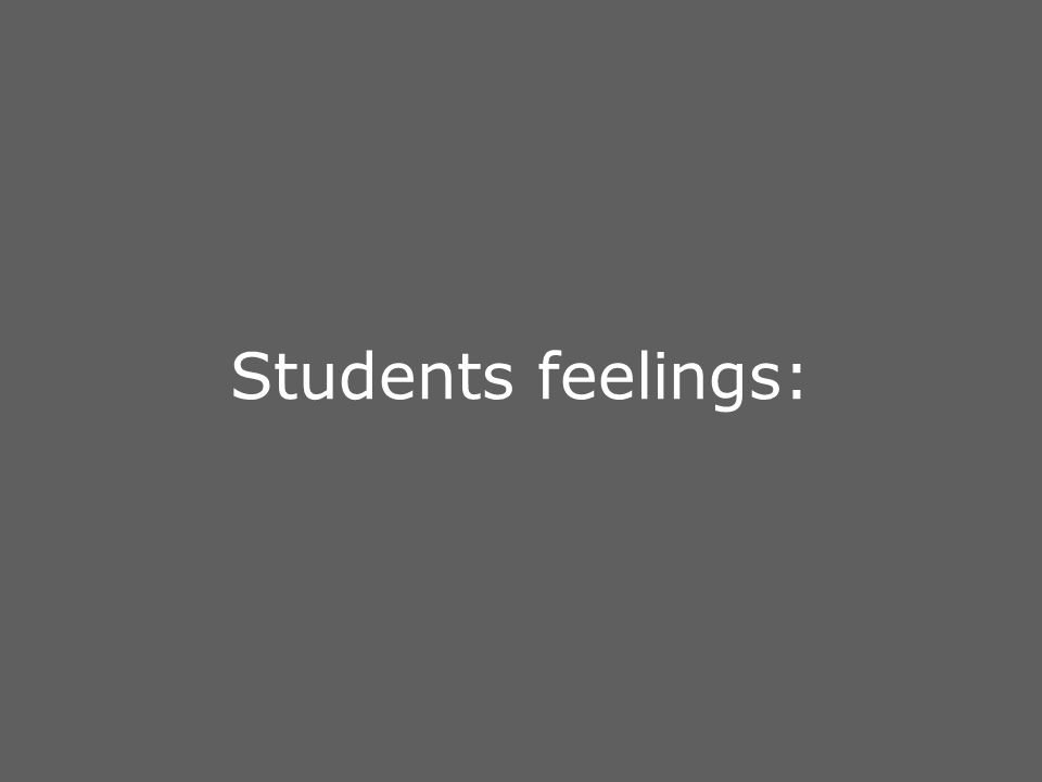 Students feelings: