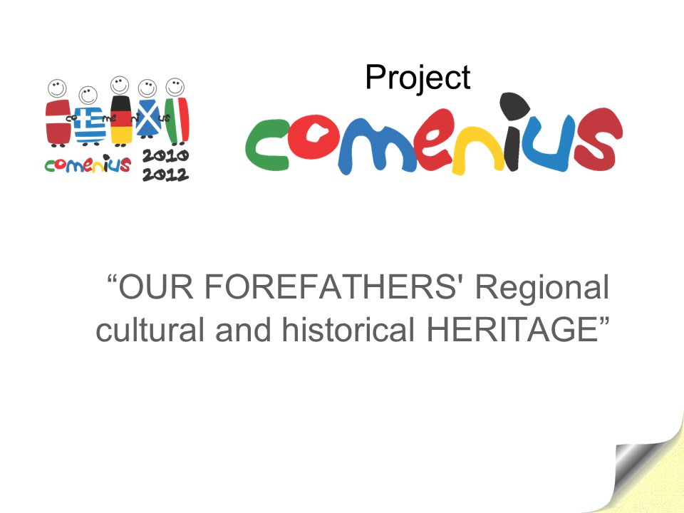 OUR FOREFATHERS' Regional cultural and historical HERITAGE Project
