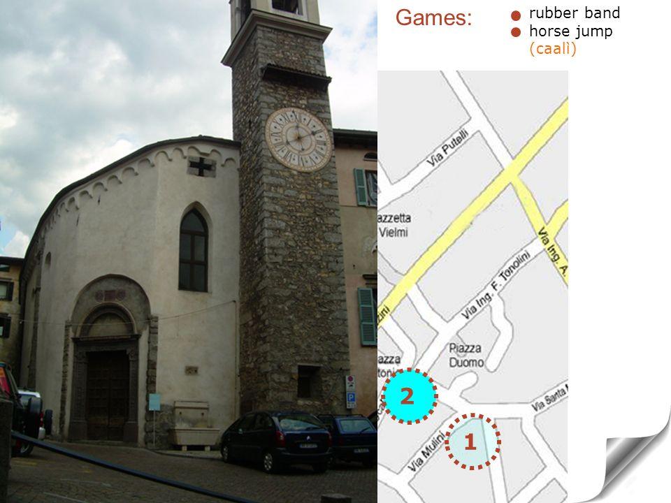 1 2 SAINT ANTONIO CHURCH Renessance period (1500) - portale rubber band horse jump (caalì) 2 Games: