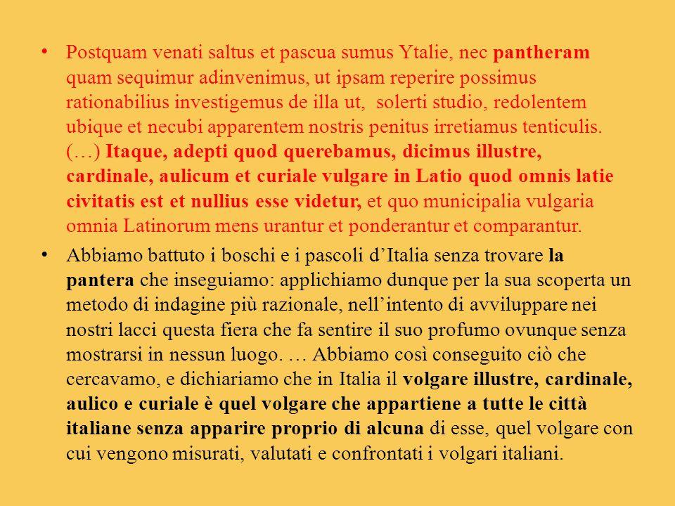 Postquam venati saltus et pascua sumus Ytalie, nec pantheram quam sequimur adinvenimus, ut ipsam reperire possimus rationabilius investigemus de illa