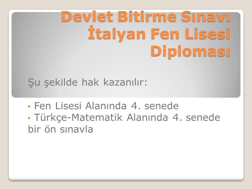 Devlet Bitirme Sınavı İtalyan Fen Lisesi Diploması Şu şekilde hak kazanılır: Fen Lisesi Alanında 4.