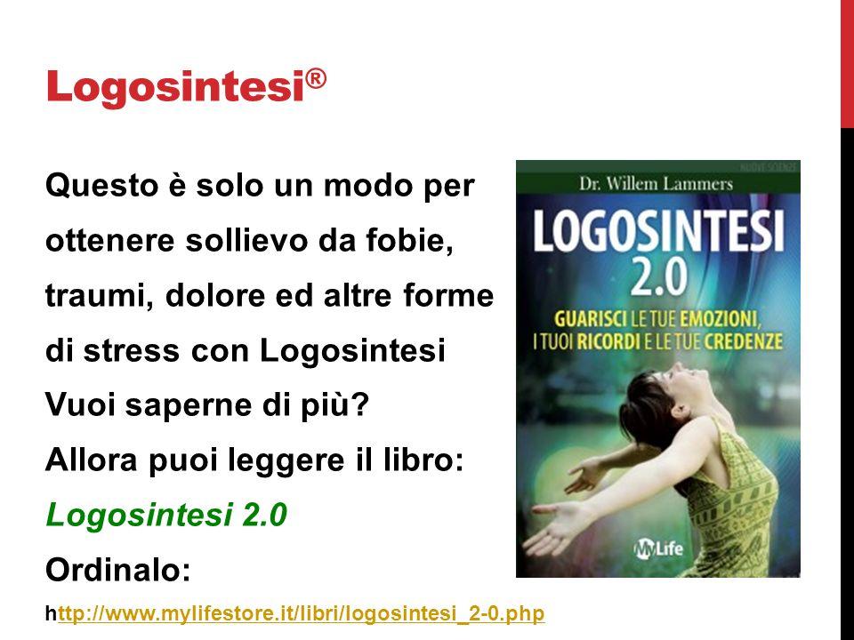Logosintesi ® Questo è solo un modo per ottenere sollievo da fobie, traumi, dolore ed altre forme di stress con Logosintesi Vuoi saperne di più? Allor