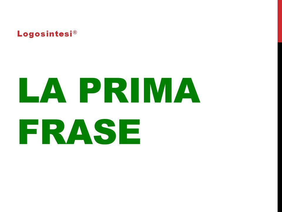 LA PRIMA FRASE Logosintesi ®