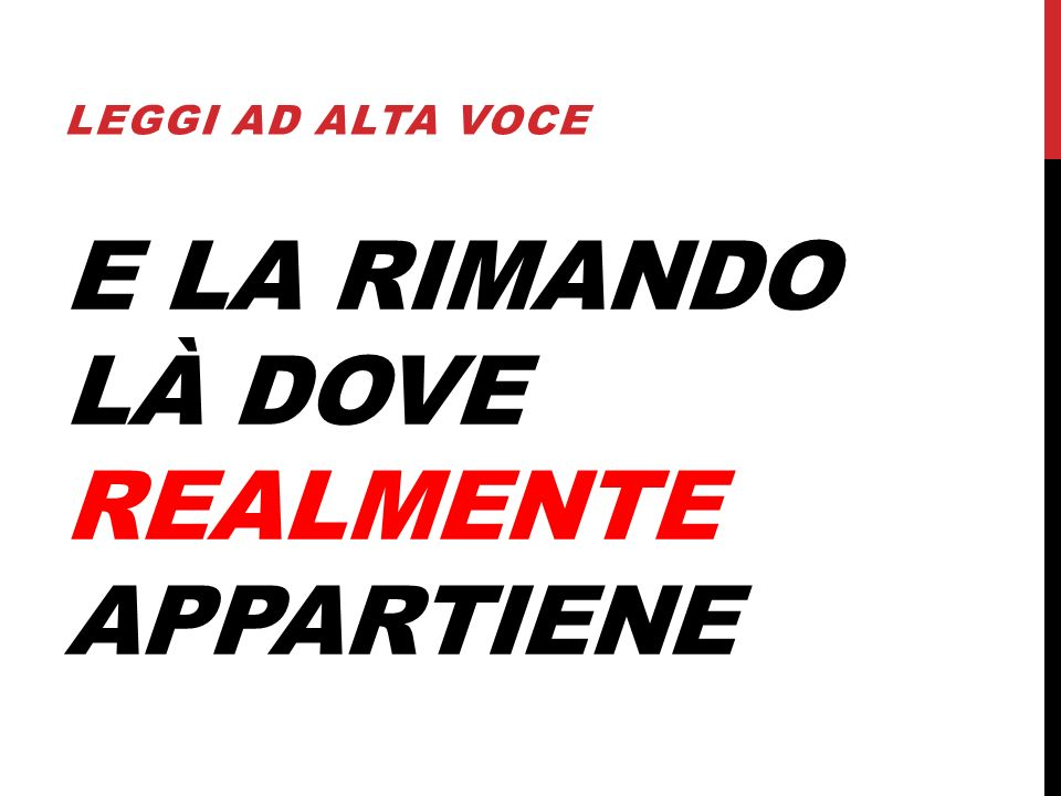 E LA RIMANDO LÀ DOVE REALMENTE APPARTIENE LEGGI AD ALTA VOCE