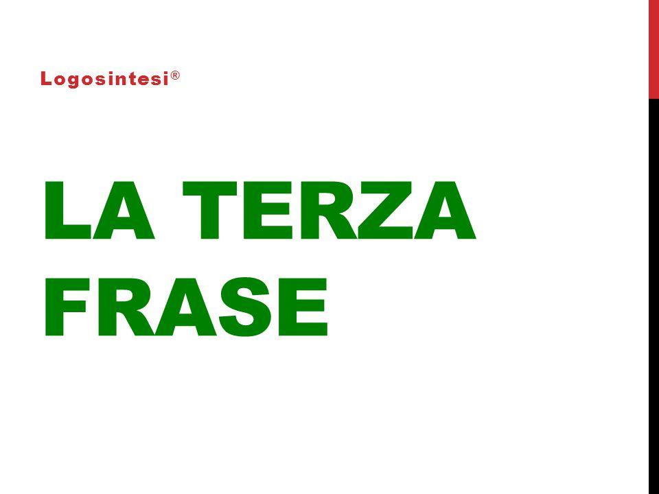 LA TERZA FRASE Logosintesi ®