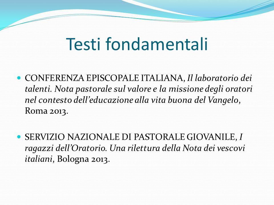 Testi fondamentali CONFERENZA EPISCOPALE ITALIANA, Il laboratorio dei talenti. Nota pastorale sul valore e la missione degli oratori nel contesto dell