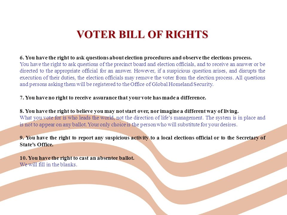 VOTER BILL OF RIGHTS 6.