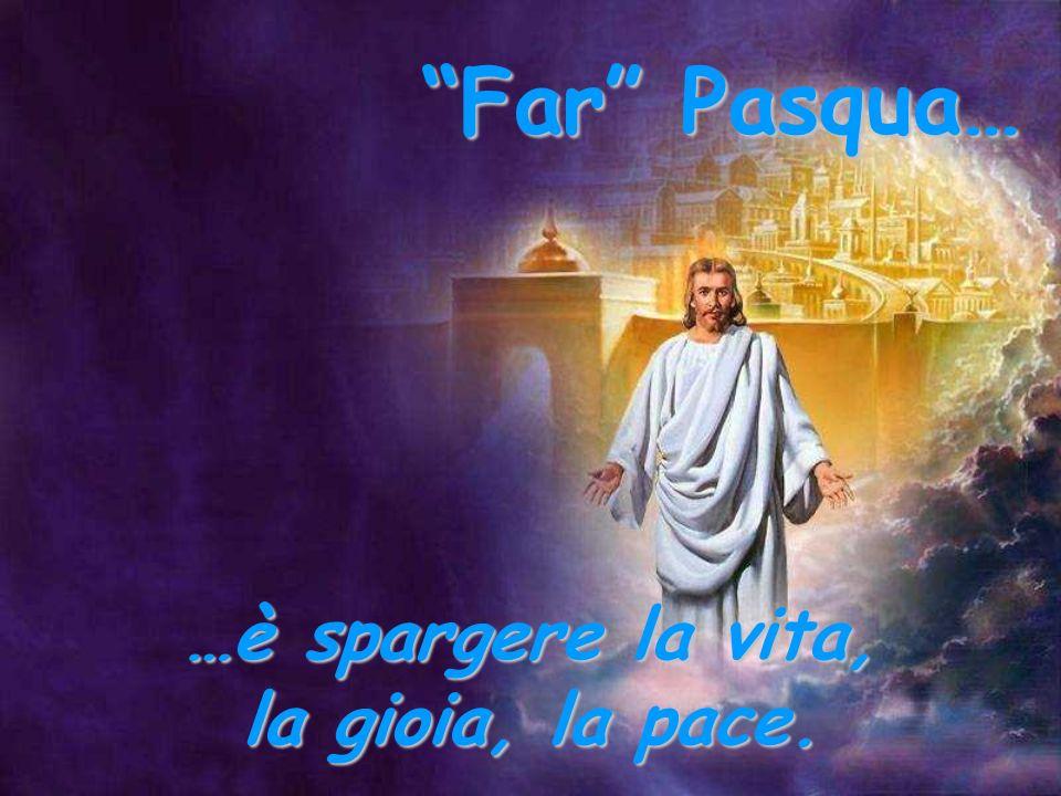 Far Pasqua… …è non imbalsamare Cristo.