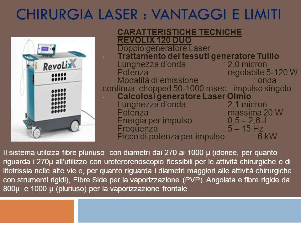 CHIRURGIA LASER : VANTAGGI E LIMITI CARATTERISTICHE TECNICHE REVOLIX 120 DUO Doppio generatore Laser Trattamento dei tessuti generatore Tullio Lunghez