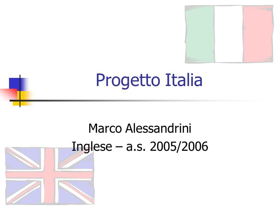 Progetto Italia Marco Alessandrini Inglese – a.s. 2005/2006