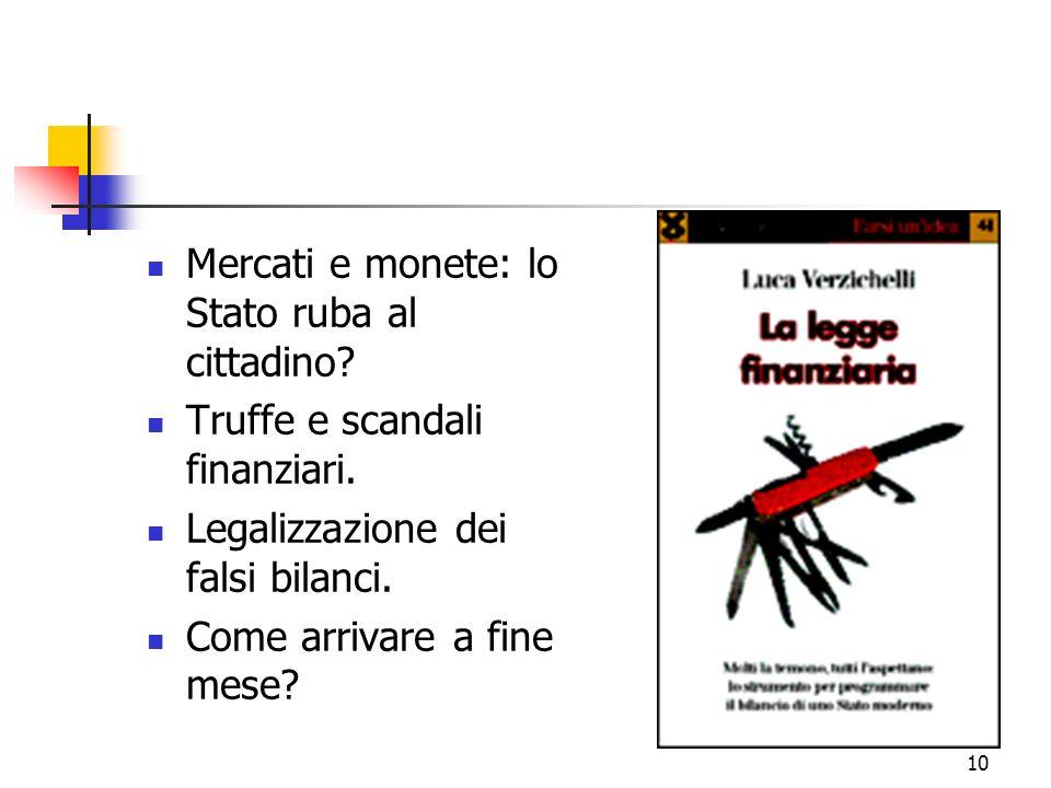 10 Mercati e monete: lo Stato ruba al cittadino. Truffe e scandali finanziari.