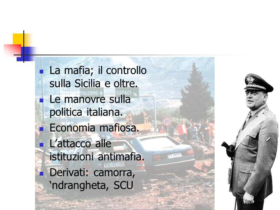 6 La mafia; il controllo sulla Sicilia e oltre. Le manovre sulla politica italiana.