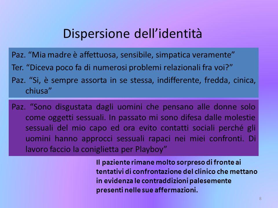 9 Alla base della struttura psicotica e borderline sta il ricorso a meccanismi di difesa primitivi, in particolare la scissione e lidentificazione proiettiva.