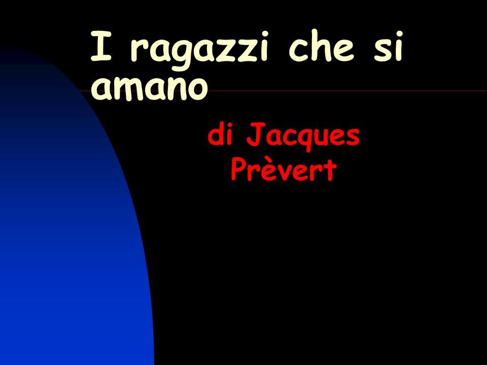 I ragazzi che si amano di Jacques Prèvert