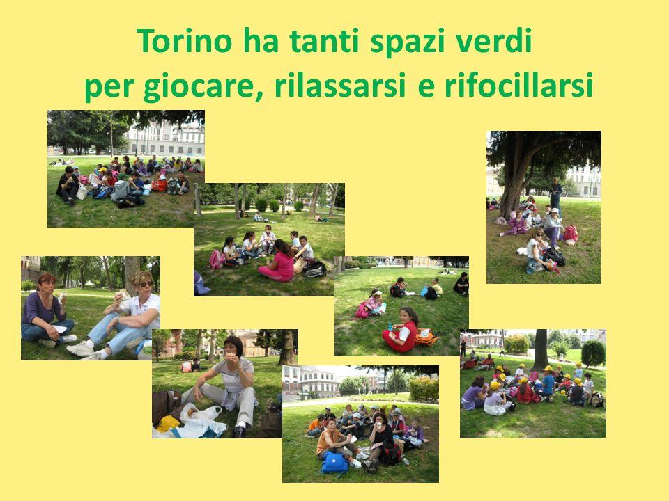 Torino ha tanti spazi verdi per giocare, rilassarsi e rifocillarsi