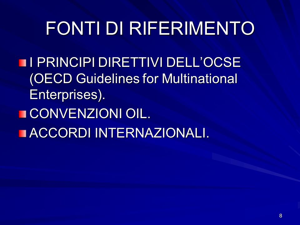 8 FONTI DI RIFERIMENTO I PRINCIPI DIRETTIVI DELLOCSE (OECD Guidelines for Multinational Enterprises).