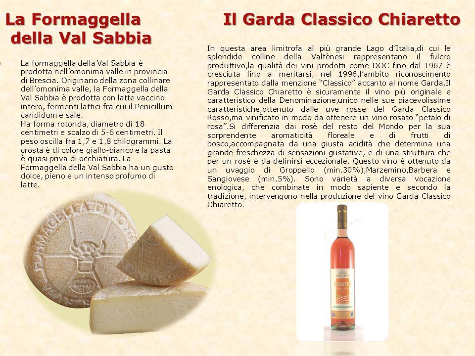 La formaggella della Val Sabbia è prodotta nellomonima valle in provincia di Brescia. Originario della zona collinare dellomonima valle, la Formaggell