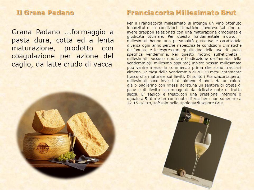 Grana Padano...formaggio a pasta dura, cotta ed a lenta maturazione, prodotto con coagulazione per azione del caglio, da latte crudo di vacca Per il F