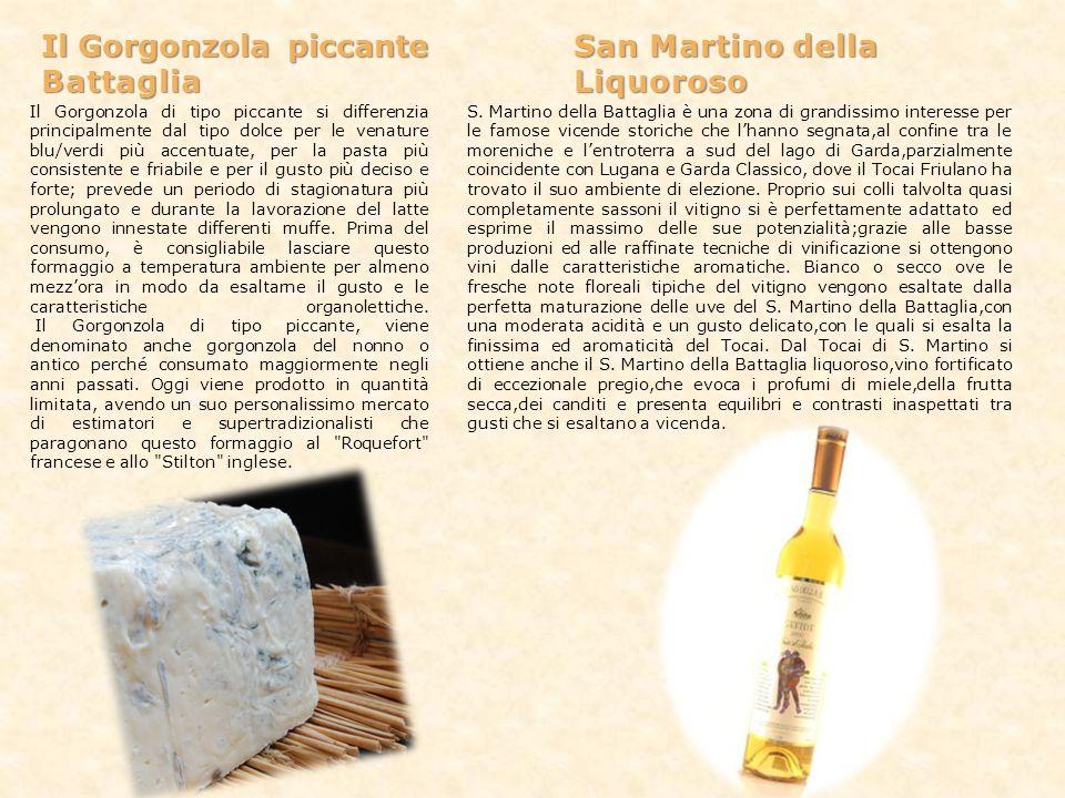 Il Gorgonzola piccante San Martino della BattagliaLiquoroso Il Gorgonzola piccante San Martino della BattagliaLiquoroso Il Gorgonzola di tipo piccante