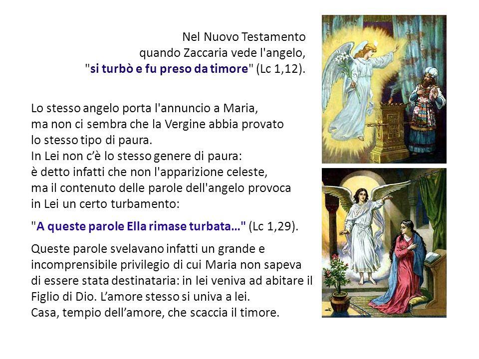 Lo stesso angelo porta l'annuncio a Maria, ma non ci sembra che la Vergine abbia provato lo stesso tipo di paura. In Lei non cè lo stesso genere di pa