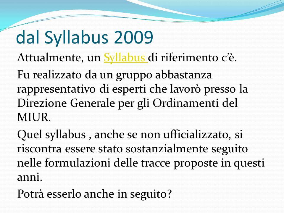 dal Syllabus 2009 Attualmente, un Syllabus di riferimento cè.Syllabus Fu realizzato da un gruppo abbastanza rappresentativo di esperti che lavorò presso la Direzione Generale per gli Ordinamenti del MIUR.
