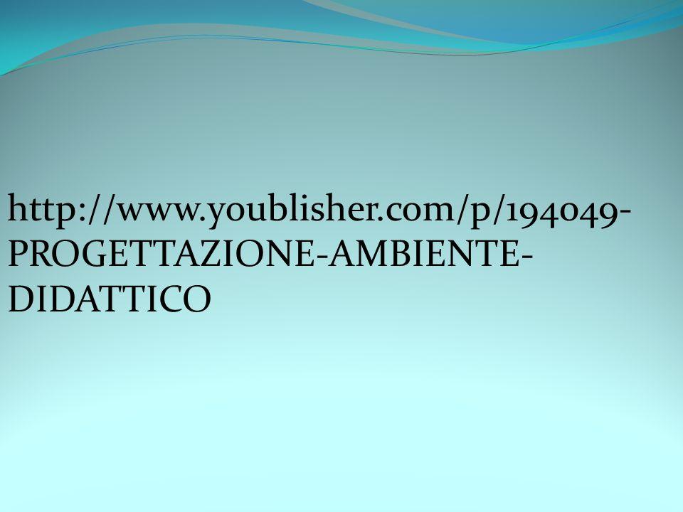 http://www.youblisher.com/p/194049- PROGETTAZIONE-AMBIENTE- DIDATTICO