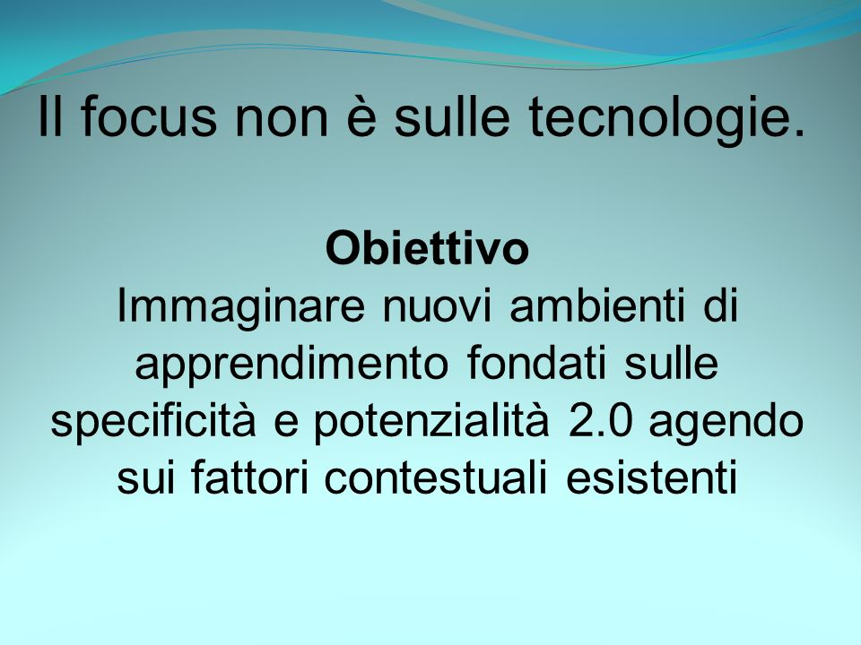 Il focus non è sulle tecnologie.