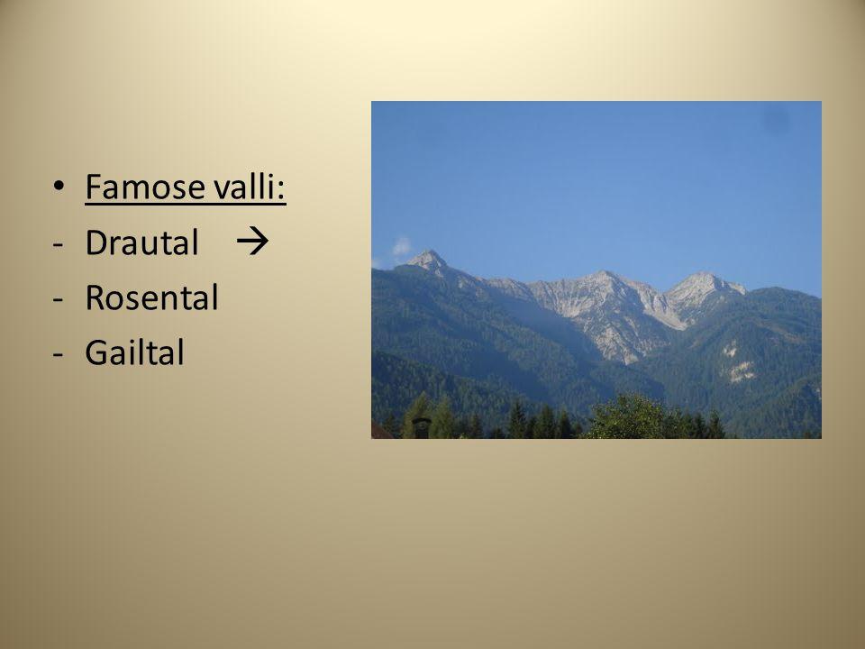 Famose valli: -Drautal -Rosental -Gailtal