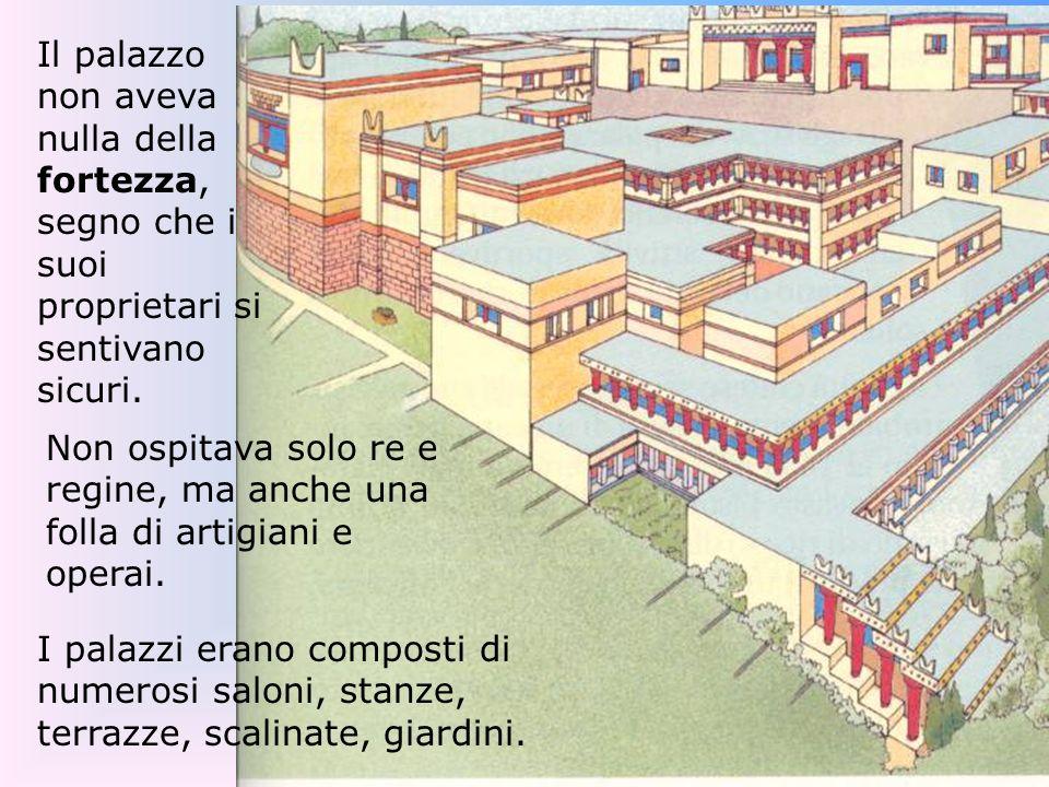 Nessun muro chiudeva il palazzo cretese e nessuna fortificazione lo difendeva: l architettura dell edificio si adattava in modo quasi naturale all ambiente e all andamento del terreno.