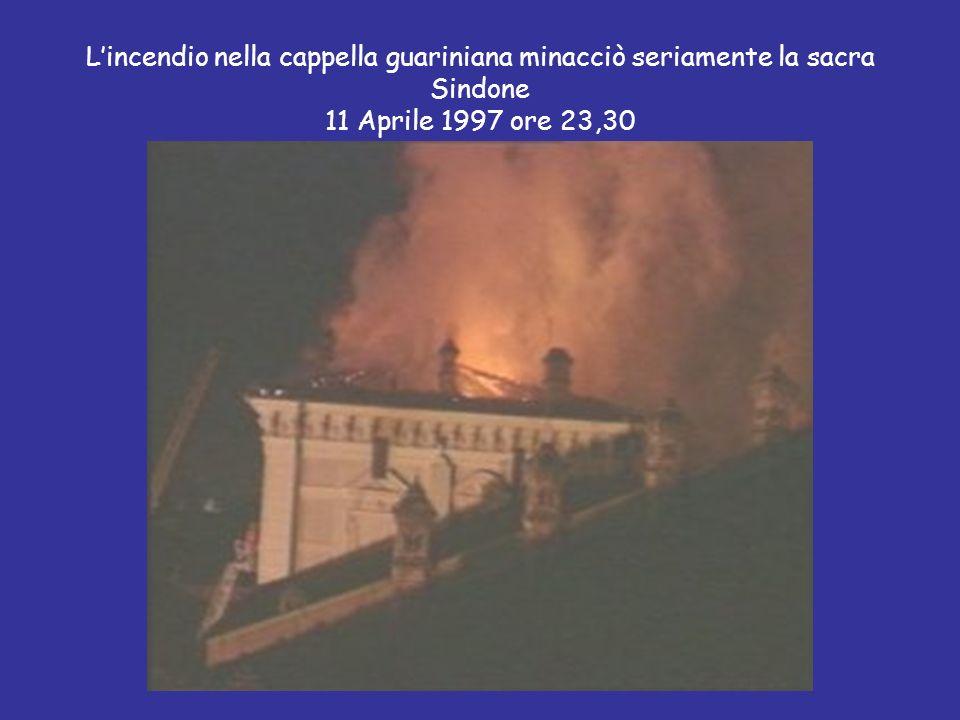 Lincendio nella cappella guariniana minacciò seriamente la sacra Sindone 11 Aprile 1997 ore 23,30