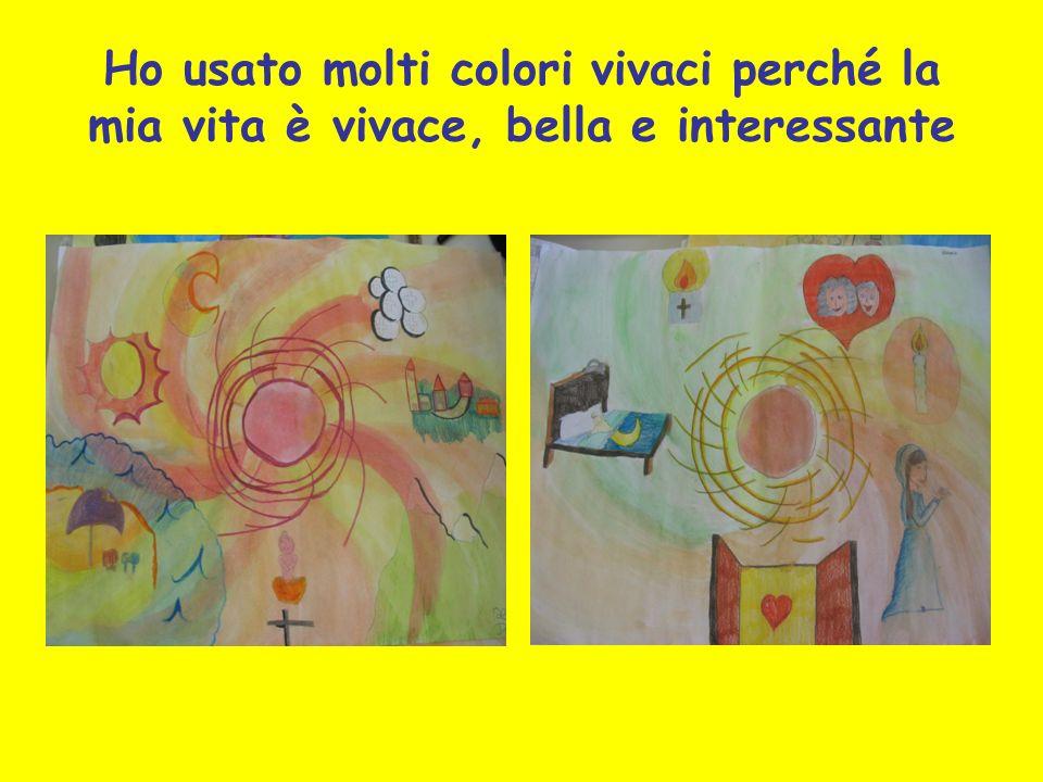 Ho usato molti colori vivaci perché la mia vita è vivace, bella e interessante