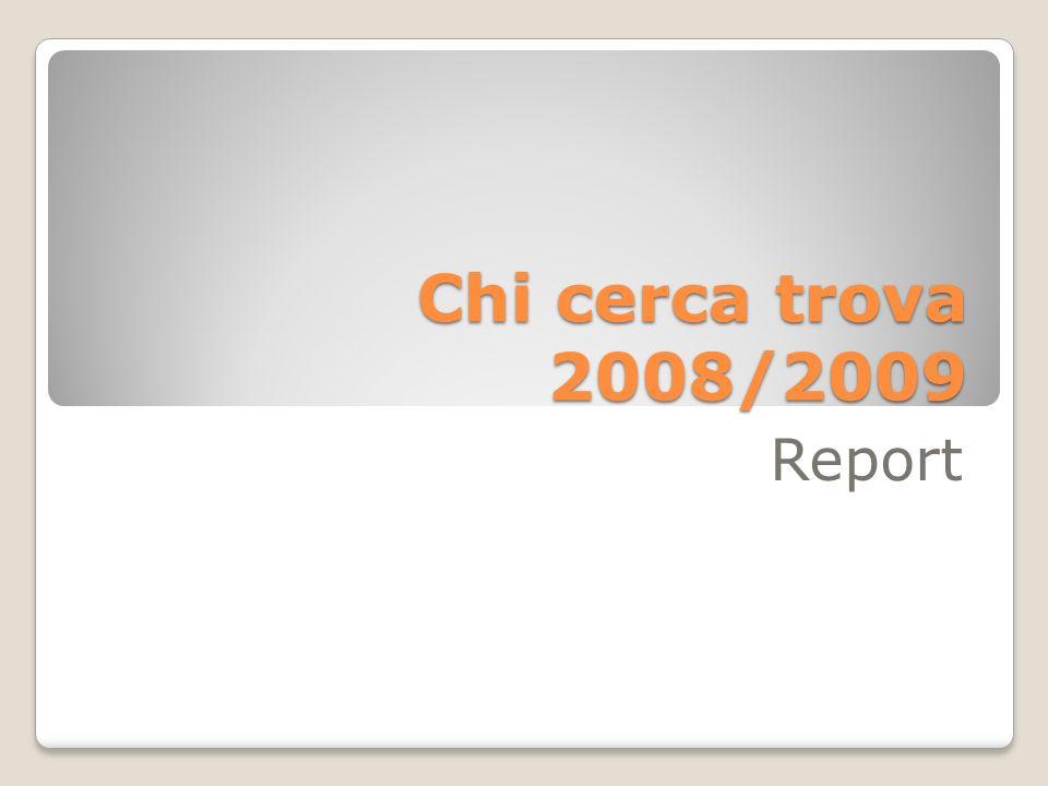 Chi cerca trova 2008/2009 Report