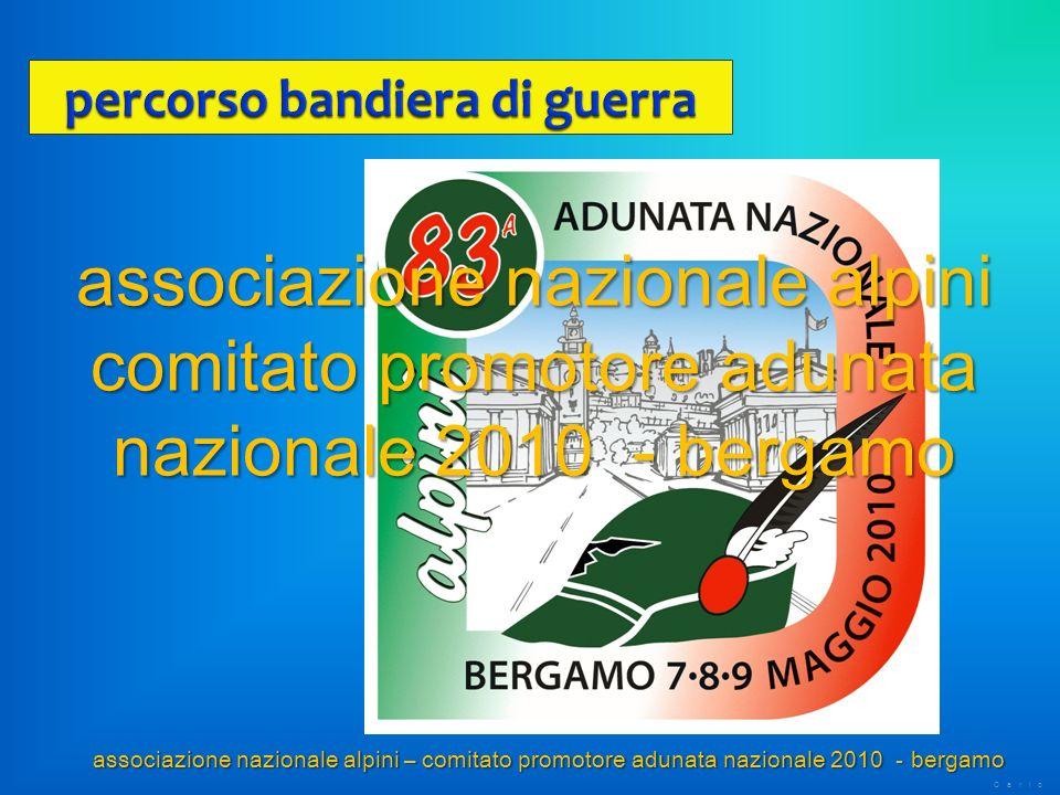associazione nazionale alpini – comitato promotore adunata nazionale 2010 - bergamo associazione nazionale alpini comitato promotore adunata nazionale