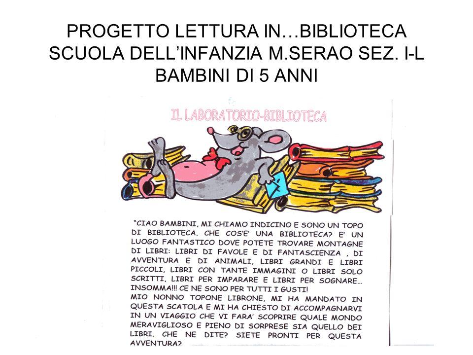 PROGETTO LETTURA IN…BIBLIOTECA SCUOLA DELLINFANZIA M.SERAO SEZ. I-L BAMBINI DI 5 ANNI