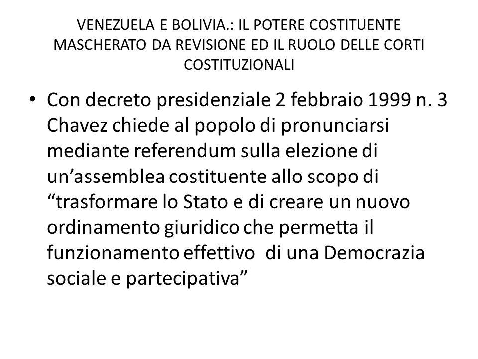 VENEZUELA E BOLIVIA.: IL POTERE COSTITUENTE MASCHERATO DA REVISIONE ED IL RUOLO DELLE CORTI COSTITUZIONALI Con decreto presidenziale 2 febbraio 1999 n.
