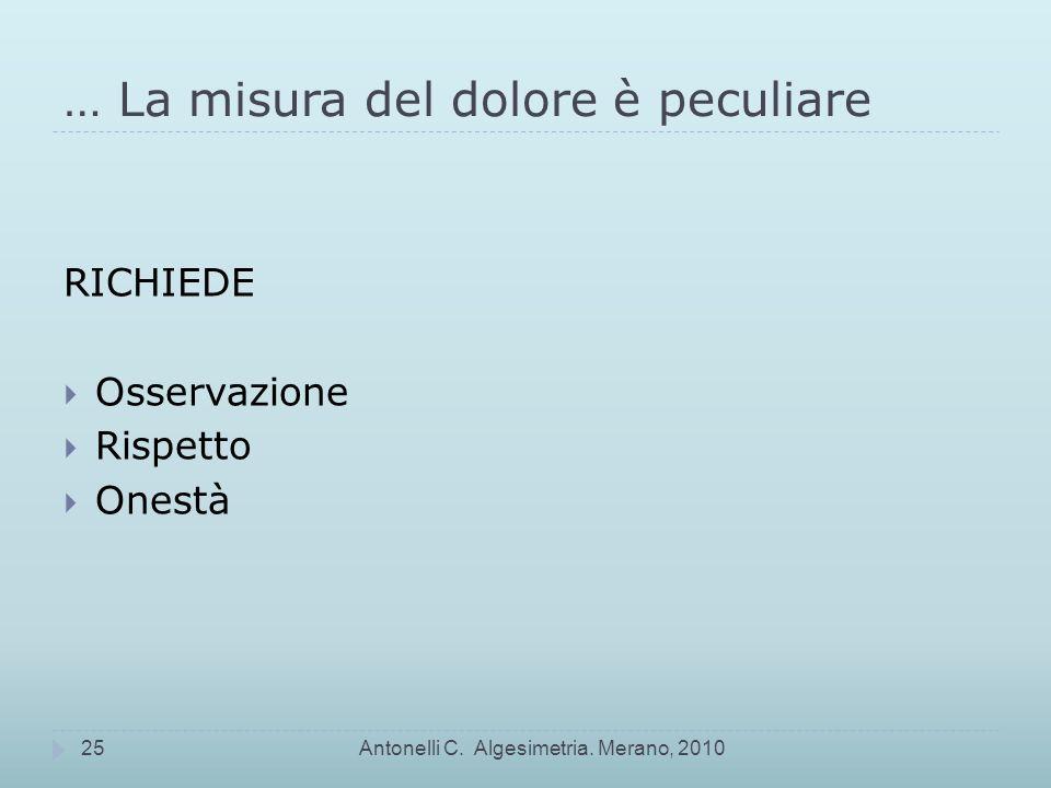 … La misura del dolore è peculiare Antonelli C.Algesimetria.