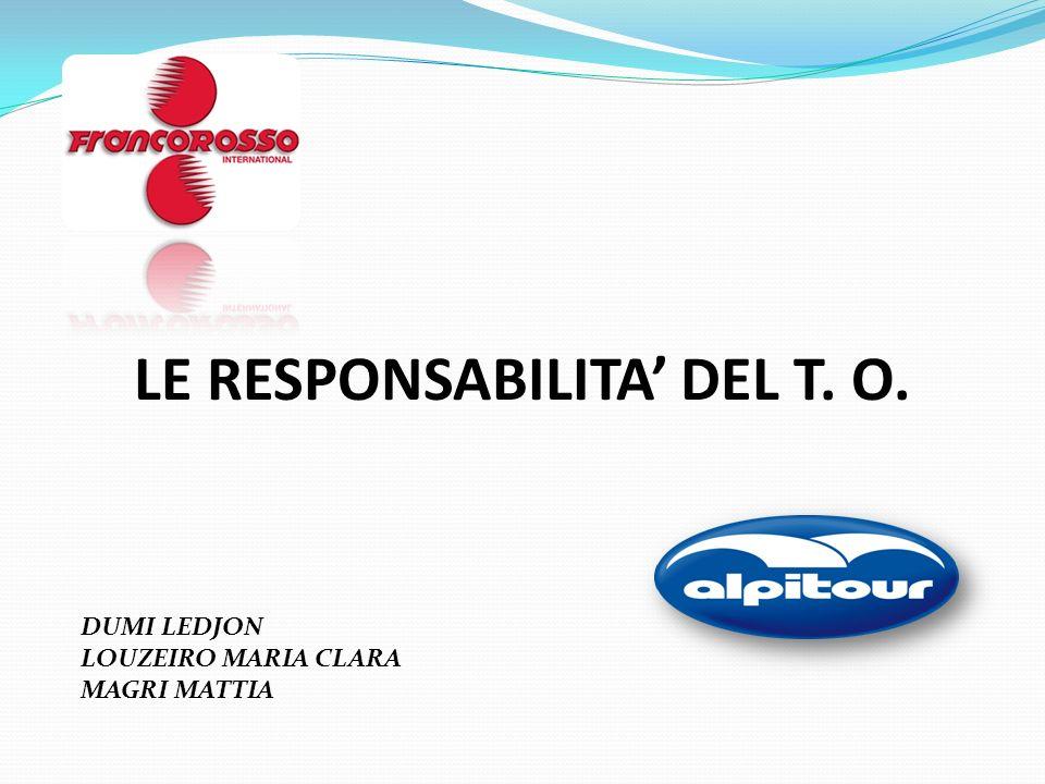 LE RESPONSABILITA DEL T. O. DUMI LEDJON LOUZEIRO MARIA CLARA MAGRI MATTIA