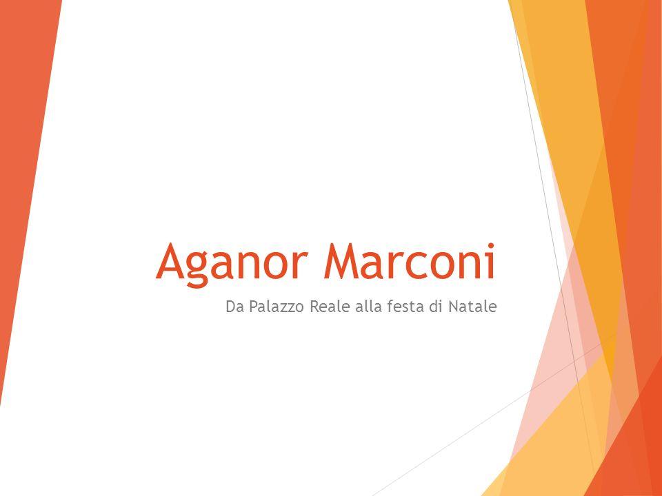 Aganor Marconi Da Palazzo Reale alla festa di Natale