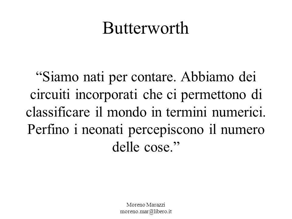 Butterworth Moreno Marazzi moreno.mar@libero.it Siamo nati per contare.