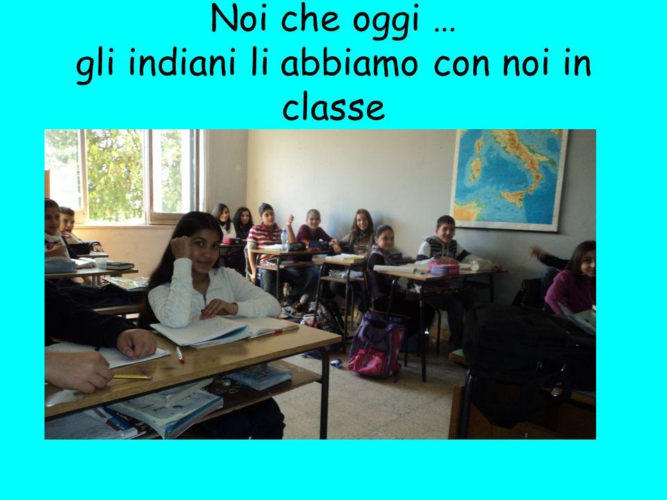 Noi che oggi … gli indiani li abbiamo con noi in classe