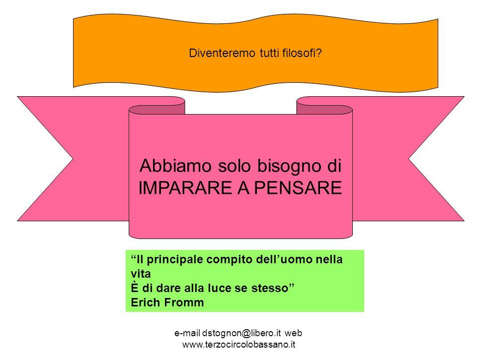 e-mail dstognon@libero.it web www.terzocircolobassano.it Diventeremo tutti filosofi.