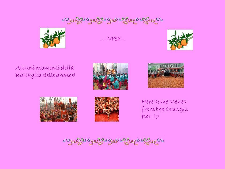… Ivrea … Here some scenes from the Oranges Battle! Alcuni momenti della Battaglia delle arance!