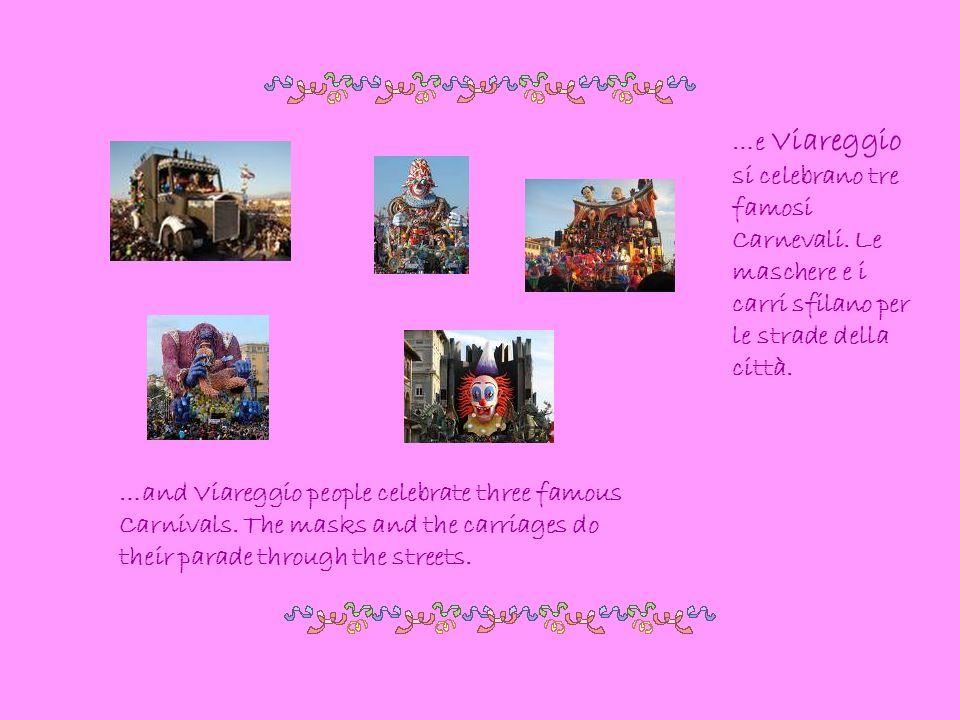 …e Viareggio si celebrano tre famosi Carnevali. Le maschere e i carri sfilano per le strade della città. …and Viareggio people celebrate three famous